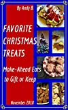 FAVORITE CHRISTMAS TREATS: Make-Ahead Eats to Gift or Keep (Enjoy YOUR Life Faster, Easier, Cheaper Book 7)