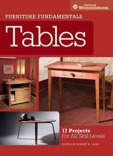 Furniture Fundamentals - Tables: 17 Projects For All Skill Levels
