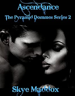 Ascendance: The Pyramid Dommes Series 2 by [Maddox, Skye]