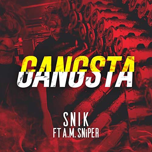 Gangsta [Explicit] [feat. A.M. SNiPER]