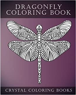 Amazon Com Dragonfly Coloring Book A Stress Relief Adult