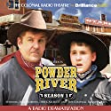 Powder River - Season One: A Radio Dramatization Radio/TV Program by Jerry Robbins Narrated by Jerry Robbins, Derek Aalerud, The Colonial Radio Players