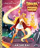 img - for I Am She-Ra! (She-Ra) (Little Golden Book) book / textbook / text book
