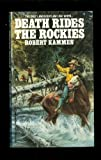 Death Rides the Rockies, Robert Kammen, 0821725092