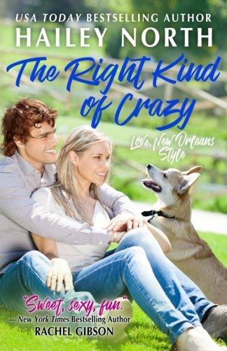 The Right Kind of Crazy (Love, New Orleans Style) (Volume 6)