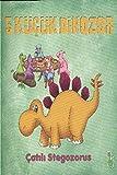 5 Little Dinosaurs - Stegosaurus: Roof Lizard