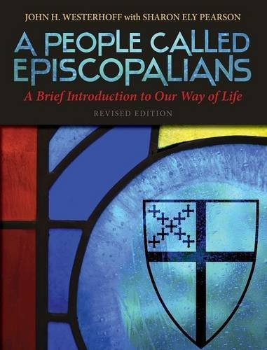 A People Called Episcopalians Revised Edition: A Brief Introduction to Our Way of Life