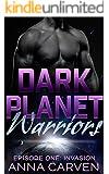 Dark Planet Warriors: Invasion: SciFi Alien Romance Serial (Episode 1)
