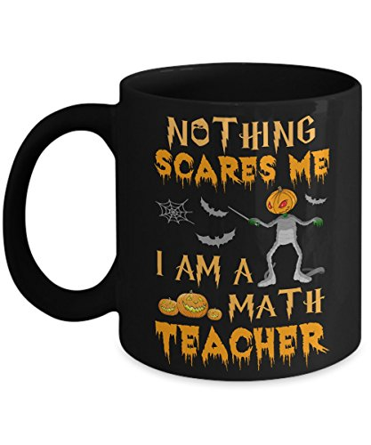 Funny College Guy Halloween Costume Ideas (TeeCentury Halloween Nothing Scares Me I'm A Math Teacher Mug 11oz)