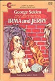 Irma and Jerry, George Selden, 0380809788