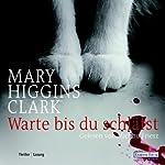 Warte, bis du schläfst | Mary Higgins Clark