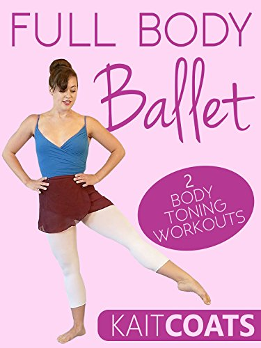 Full Body Ballet - Kait Coats