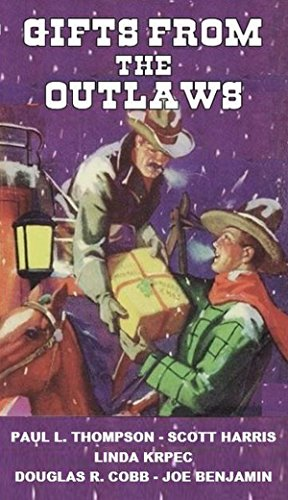 Gifts from the Outlaws: Five Christmas Stories From Some of Outlaws Best