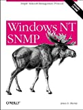Windows NT SNMP : Simple Network Management Protocol, Murray, James D., 1565923383