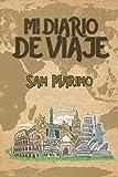 Mi Diario De Viaje San Marino: 6x9 Diario de viaje I Libreta para listas de tareas I Regalo perfecto para tus vacaciones en San Marino (Spanish Edition)