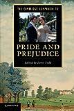 The Cambridge Companion to Pride and Prejudice (Cambridge Companions to Literature)