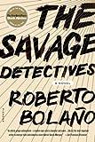 The Savage Detectives[SAVAGE DETECTIVES][Paperback]