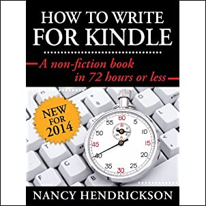 How to Write for Kindle: A Non-Fiction Book in 72-Hours or Less (Writing Skills) Kindle Edition