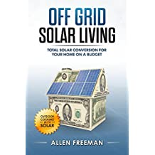Off Grid Solar Living: Total Solar Conversion for Your Home on a Budget - Outdoor Cooking with Solar