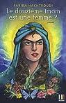 Le douzième imam est une femme ? par Hachtroudi