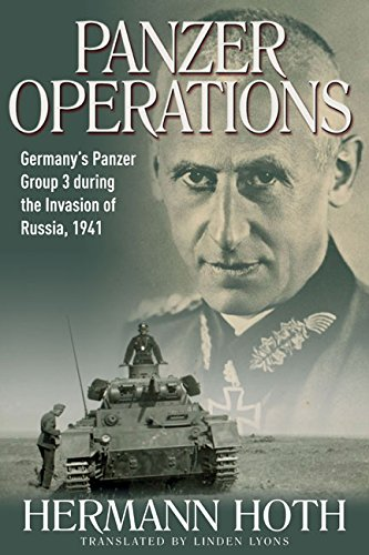 Panzer Operations: Germany's Panzer Group 3 During the Invasion of Russia, 1941 (Die Wehrmacht im Kampf)