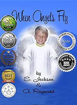 When Angels Fly by [Jackson, S, Raymond,A]