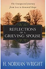 Reflections of a Grieving Spouse: The Unexpected Journey from Loss to Renewed Hope Kindle Edition