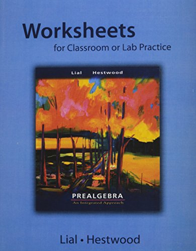 Worksheets Lab (Worksheets for Classroom and Lab Practice for Prealgebra: An Integrated Approach)