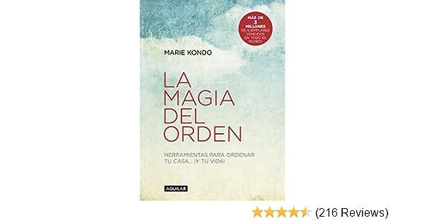 La magia del orden (La magia del orden 1): Herramientas para ordenar tu casa... ¡y tu vida! (Spanish Edition) - Kindle edition by Marie Kondo.