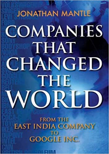 Companies That Changed The World: From The East India