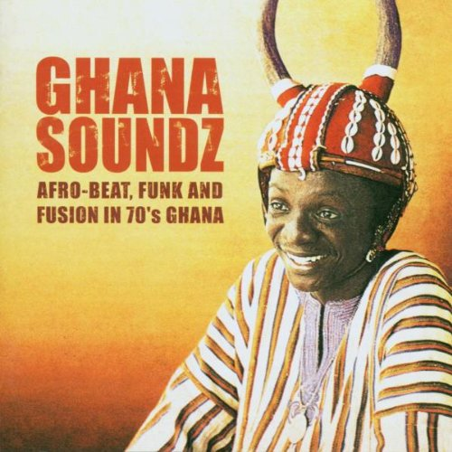 Ghana Soundz: Afrobeat, Funk and Fusion in the 70's [Vinyl]