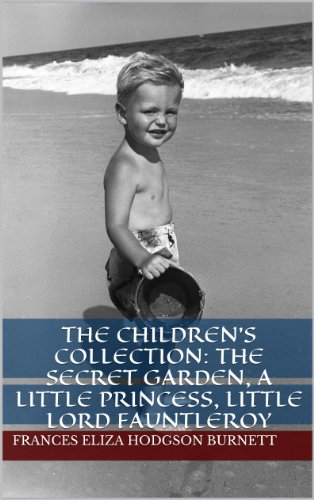 The Childrens Collection: The Secret Garden, A Little Princess, Little Lord Fauntleroy
