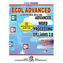 ECDL Advanced Word Processing Syllabus 3.0: Per Office 2016, 2013 e 365. Con video tutorial online (Italian Edition)