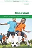 Game Sense: Pedagogy for Performance, Participation and Enjoyment (Routledge Studies in Physical Education and Youth Sport)