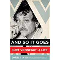 And So It Goes: Kurt Vonnegut: A Life (English Edition)
