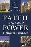 Faith in the Halls of Power, D. Michael Lindsay, 0195376056