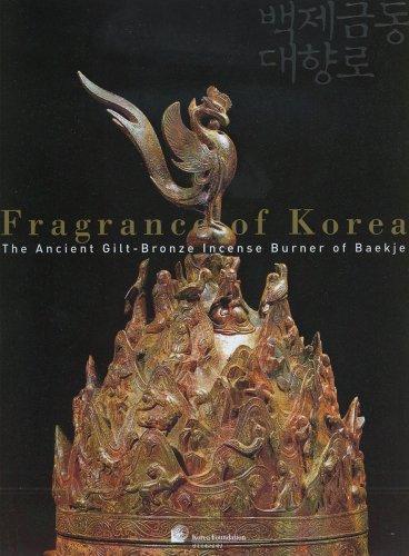 Fragrance of Korea: The Ancient Gilt-Bronze Incense of Burner of Baekje