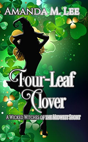 Four-Leaf Clover: A Wicked Witches of the Midwest Short]()