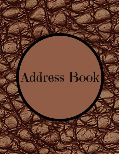 Address Book: Contact Logbook To Record Details Of Family and Friends Includes Birthdays Phone Numbers and Email Alphabetical Organizer Journal Notebook To Write In For All (Address Books) (Volume 15)