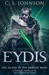 Eydis: The Island of the Dragon Bride (The Legend of Eydis Book 1)