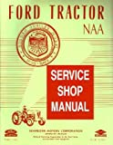 1953 1954 1955 FORD TRACTOR Model NAA Service Manual