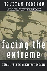 Facing the Extreme: Moral Life in the Concentration Camps