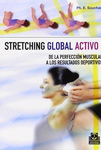 Descargar Libro Stretching Global Activo I Philippe E. Souchard