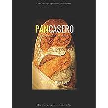 Pan Casero: 12 Recetas Para Disfrutar (Spanish Edition)