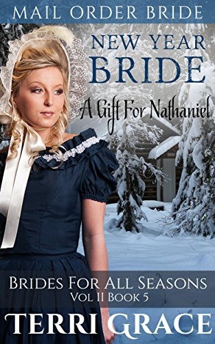 New Year Bride: A Gift For Nathaniel (Brides For All Seasons Vol.2 Book 5) by [Grace, Terri, Read, Pure]