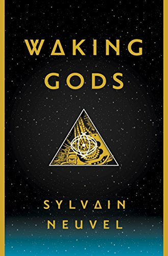 Waking Gods, by Sylvain Neuvel