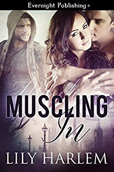 Muscling In (London Menage Book 1) by [Harlem, Lily]