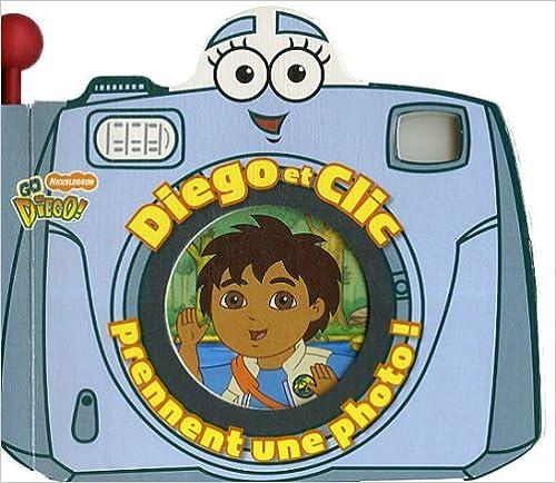 En ligne téléchargement gratuit Diego et Clic prennent une photo ! epub pdf