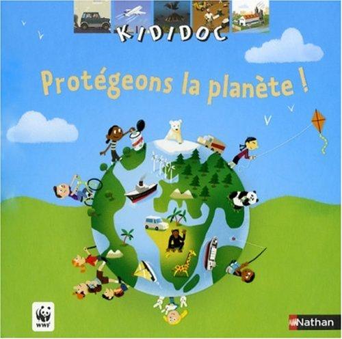 PROTEGEONS LA PLANETE Album – 7 juin 2007 Jean-Michel Billioud Didier Balicevic Nathan 2092513672