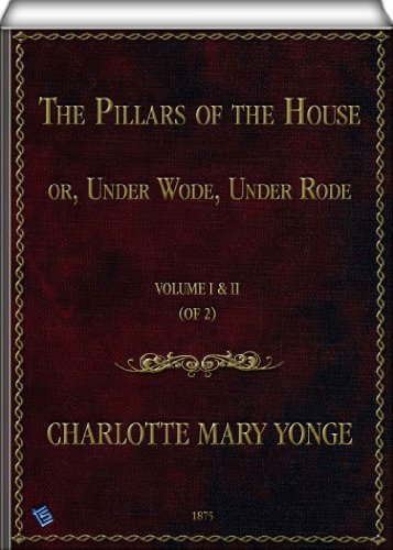 The Pillars of the House - (Vol. I & II of 2)